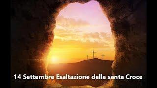 14 Settembre: Esaltazione della santa Croce (Catechesi dialogata di Cristian Messina)