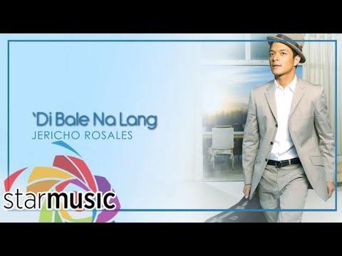 Jericho Rosales - 'Di Bale Nalang (Official Lyric Video) | Change
