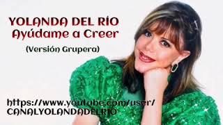 """YOLANDA DEL RIO, """"Ayudame A Creer"""""""