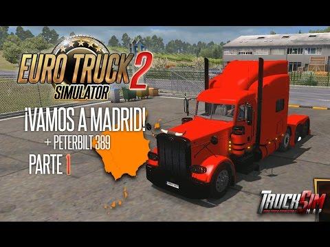 "ETS 2   ¡MONTPELLIER - MADRID!   ""Perterbilt 389""   TRUCKERS SIM MAP 6.5   PARTE 1"