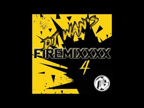 DJ WAN'S - FIREMIXXXX 4 (2019)