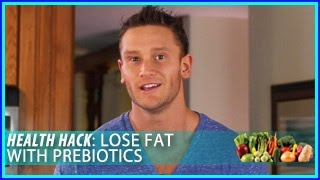 Lose Fat with Prebiotics: Health Hack- Thomas DeLauer