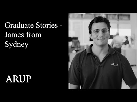 Arup Graduate Stories  |  James from Sydney