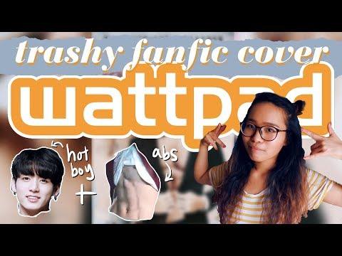 how to design a trashy wattpad cover
