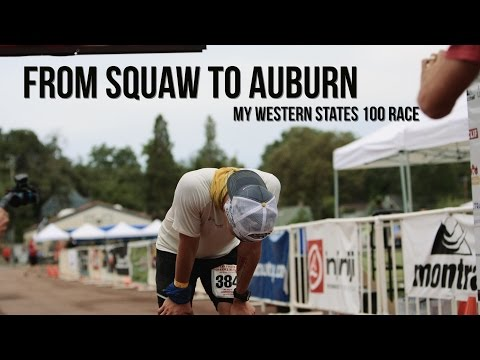 From Squaw to Auburn  My Western States 100 Race