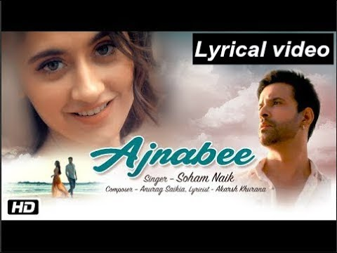 Full Lyrics video song: Ajnabee | Soham naik | Aamir ali | Sanjeeda sheik | Anurag saikia