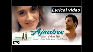 who ajnabee song