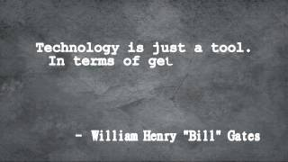 Technology is just a tool - Quotes