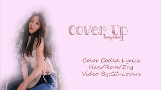 【TAEYEON (태연) - Cover Up Lyrics (Han|Rom|Eng) Color Coded】💗