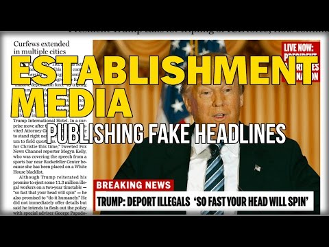 ESTABLISHMENT MEDIA PUBLISHING FAKE HEADLINES TO TAKE DOWN TRUMP