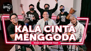 Kala Cinta Menggoda - Noah Ft. Indomusikteam #PETIK