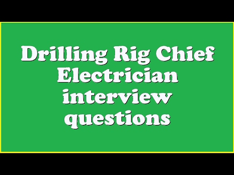 Drilling Rig Chief Electrician interview questions