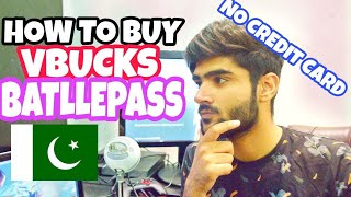 HOW TO BUY VBUCKS AND BATTLEPASS IN PAKISTAN NO CREDIT CARD FORTNITE| NOOB TO PRO | PC/XBOX1