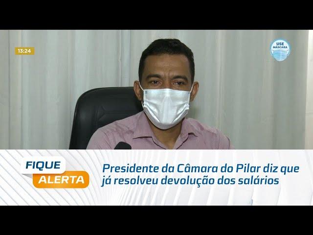 Presidente da Câmara do Pilar diz que já resolveu devolução dos salários dos vereadores
