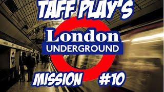 Taff Plays - London Underground Simulator - 10 part 1 - Support II