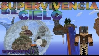 SUPERVIVENCIA EN EL CIELO - Episodio 1 -...