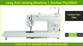 Best Computerized Quilting with Long Arm Sewing Machine USA | Brother Pq1500sl Reviews