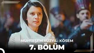 Muhteşem Yüzyıl Kösem 7.Bölüm (HD)