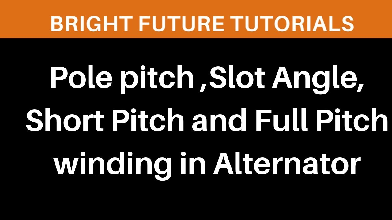 Pole Pitch in Electrical Machines (Slot angle ,Short pitch and Full Pitch  winding in Alternator)