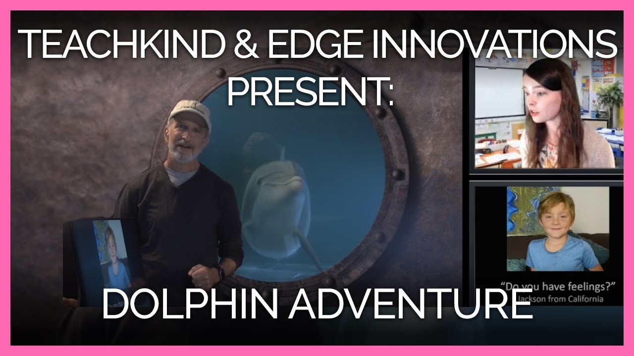 TeachKind and Edge Innovations Present: Dolphin Adventure