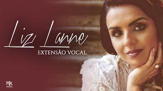 Liz Lanne - Extensão Vocal COMPLETA (B2-E5)