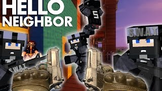 Realistic Minecraft: Hello Neighbor - Swatting the Neighbor
