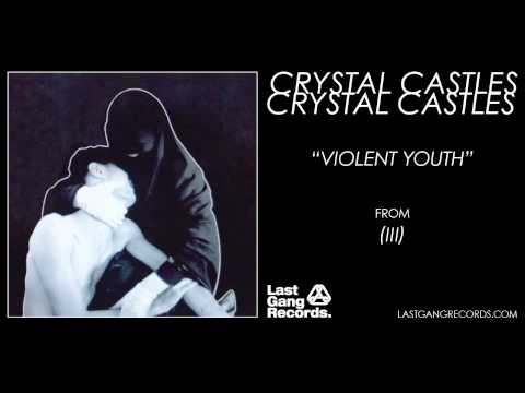 Crystal Castles - Violent Youth
