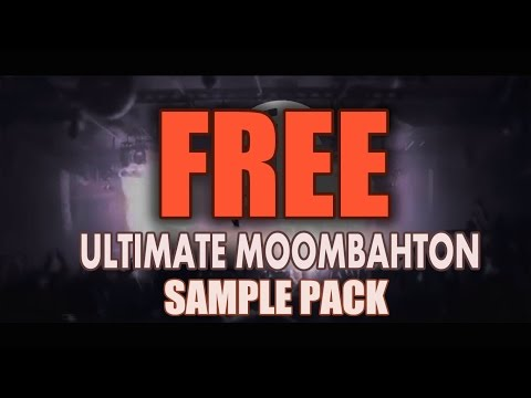 ULTIMATE MOOMBAHTON SAMPLE PACK (FREE...