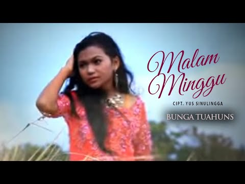 BUNGA TUAHUNS - MALAM MINGGU