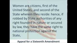 Appeal for a 16th Amendment - Susan B. Anthony - Ratified as 19th Amendment
