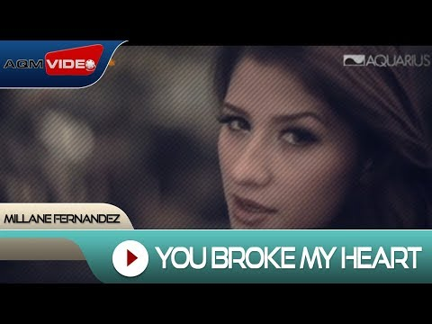 Millane Fernandez - You Broke My Heart | Official Video