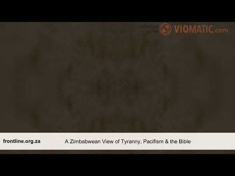 A Zimbabwean View of Tyranny, Pacifism - the Bible