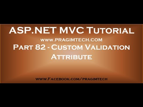 Part 82   Creating Custom Validation Attribute In Asp Net Mvc