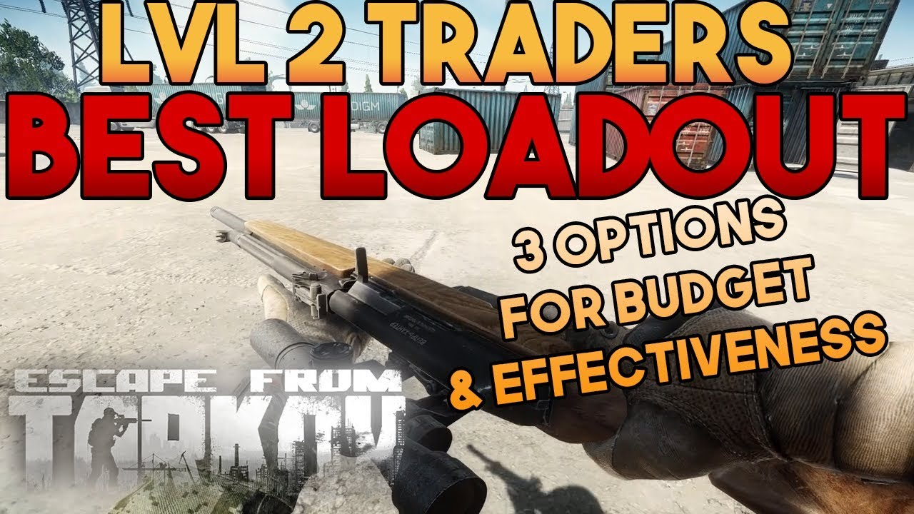 Escape From Tarkov - A guide to the BEST level 2 traders loadout   Budget &  Effectiveness