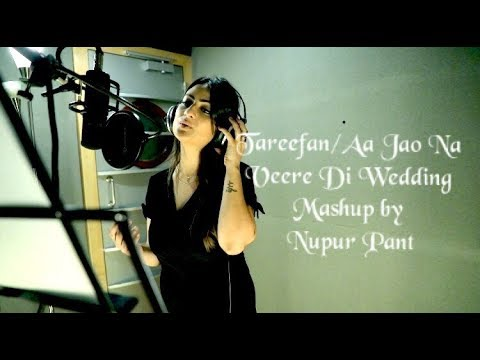 Tareefan / Aa Jao Na | Veere Di Wedding | Cover By Nupur Pant