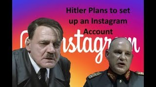 Hitler plans to set up an Instagram account