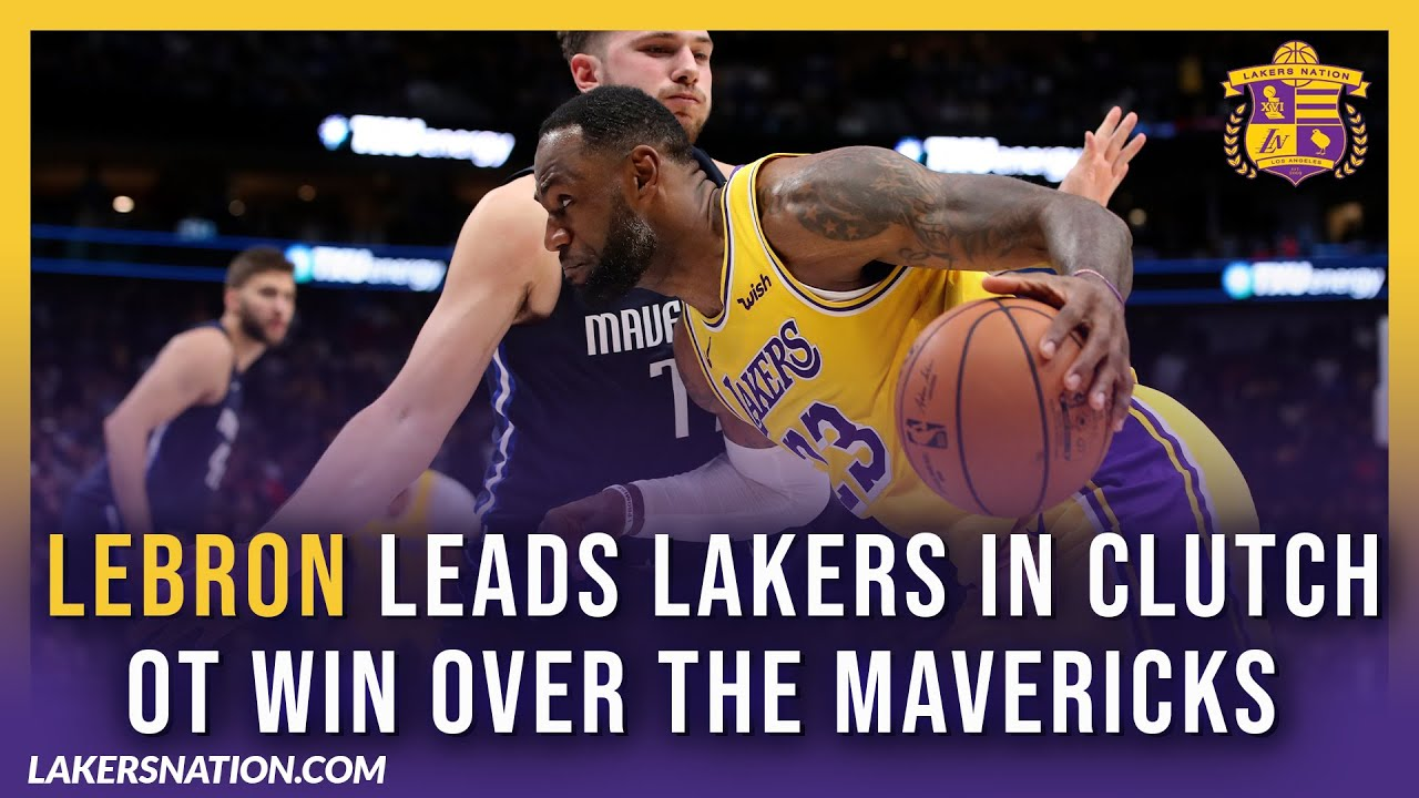 Lakers Nation Lebron Leads Lakers In Clutch Ot Win In Dallas 3 Things We Learned From The Victory
