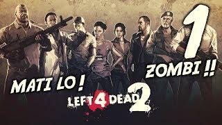 MATI LO ZOMBIE!! - Left 4 Dead 2 (Malaysia) // Episod 1 Bersama Ukiller & Nabilicious
