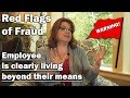 The employee is living beyond their means - Top Red Flags of Fraud