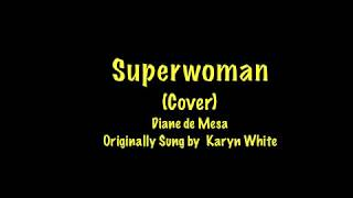 Superwoman - Karyn White (Cover) - Diane de Mesa