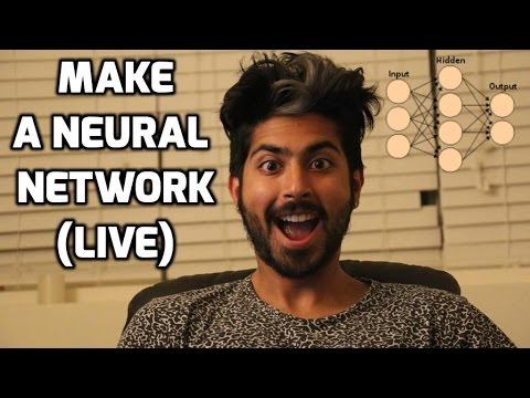 How to Make a Neural Network (LIVE)