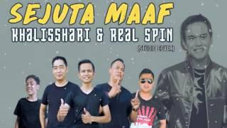 KHALISSHARI & REAL SPIN - SEJUTA MAAF (STUDIO COVER)