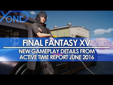 Final Fantasy XV – New Gameplay Details from May 31, 2016 Active Time Report