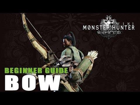 Bow Beginner Guide: Monster Hunter World