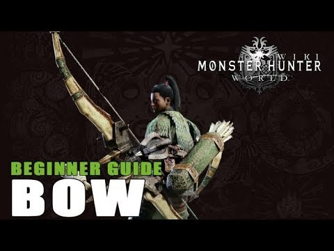Bow Guide: Monster Hunter World thumbnail