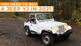 Why You NEED To Buy a Jeep YJ in 2021