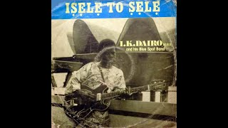 Chief I.K. Dairo & His Blue Spot Band – Isele To Sele