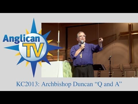 """Kingdom Conference """"Q and A with Archbishop  Duncan"""""""
