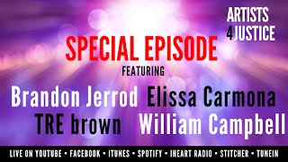 A4J SPECIAL EPISODE: Elissa Carmona • TRE brown • Brandon Jerrod • William Campbell