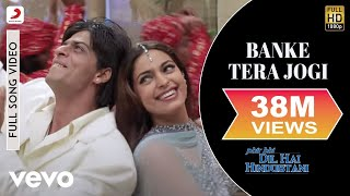 Download Banke Tera Jogi - Phir Bhi Dil Hai Hindustani | Shah Rukh Khan | Juhi Chawla MP3 song and Music Video